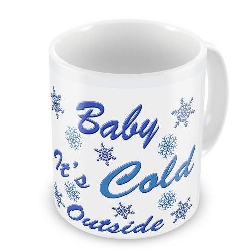 Baby It's Cold Outside Cup / Xmas / Festive Novelty Gift Mug